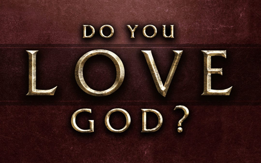 Do You Love God? | Coach Dave LIVE | 6.3.2020